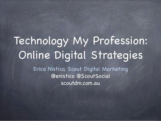 Technology - My Profession: Online Digital Strategies