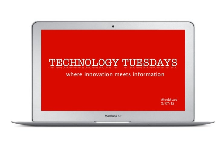 TECHNOLOGY TUESDAYS  where innovation meets information                                  #techtues                        ...