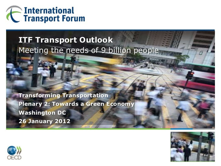 ITF Transport Outlook: Meeting the needs of 9 billion people