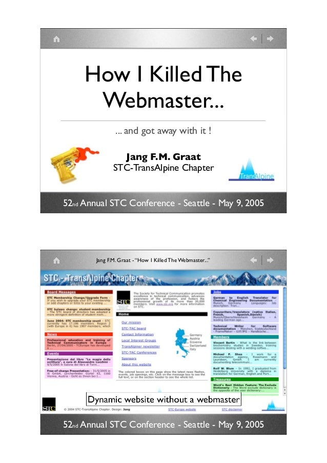 How I Killed The      Webmaster...                ... and got away with it !                 Jang F.M. Graat              ...