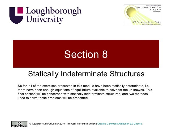 Section 8 Statically Indeterminate Structures So far, all of the exercises presented in this module have been statically d...