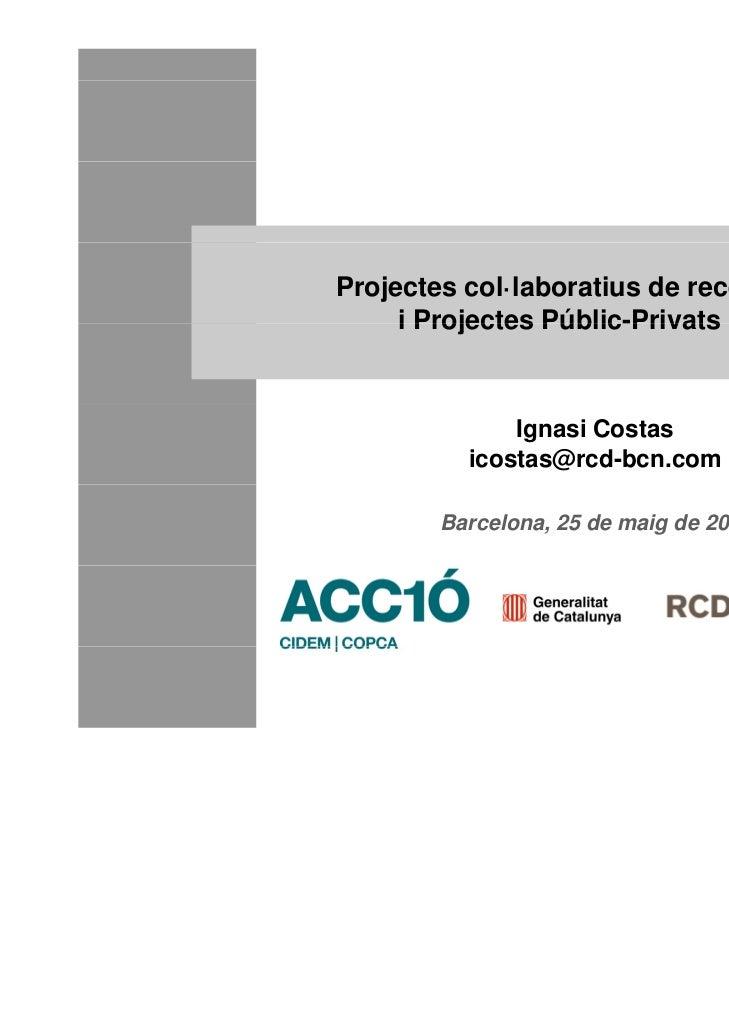 Projectes col·laboratius de recerca i projectes publicoprivats
