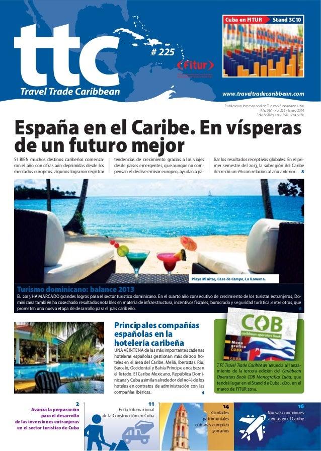 Cuba en FITUR  Stand 3C10  # 225  www.traveltradecaribbean.com Publicación Internacional de Turismo fundada en 1996 Año XI...