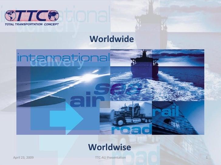 Worldwide Worldwise June 9, 2009 TTC-ALI Presentation