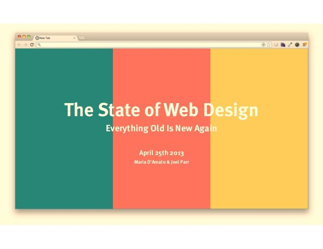 The State of Web DesignEverything Old Is New AgainApril 25th 2013Maria D'Amato & Joel Parr