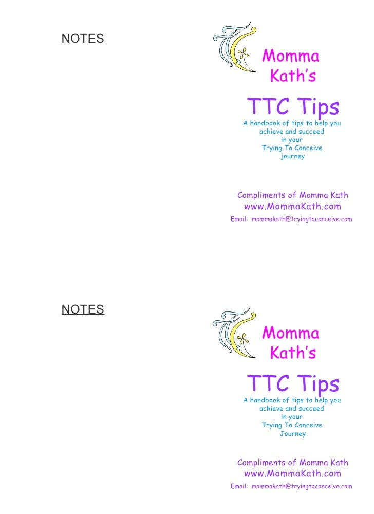 NOTES   Momma  Kath's TTC Tips A handbook of tips to help you  achieve and succeed  in your  Trying To Conceive  journey C...