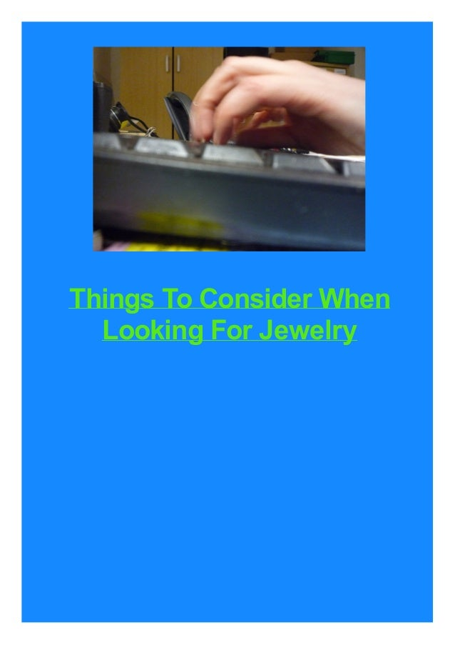 Things To Consider When Looking For Jewelry