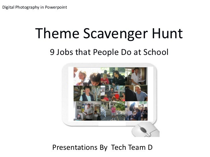 Digital Photography in Powerpoint                Theme Scavenger Hunt                        9 Jobs that People Do at Scho...