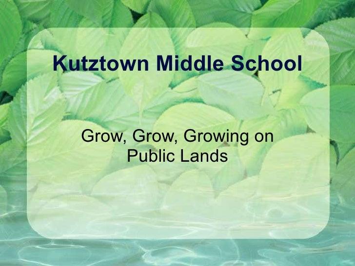 Kutztown Middle School Grow, Grow, Growing on Public Lands