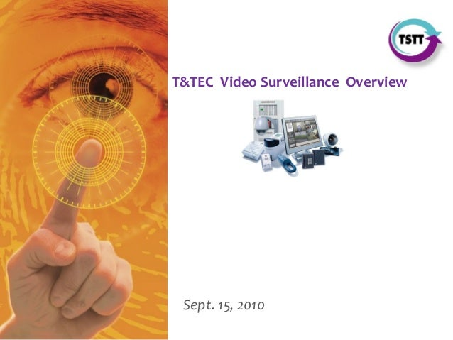 STRICTLY PRIVATE & CONFIDENTIAL Port of Spain November 2007 Sept. 15, 2010 T&TEC Video Surveillance Overview