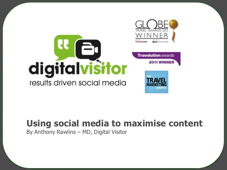 Using social media to maximise contentBy Anthony Rawlins – MD, Digital Visitor