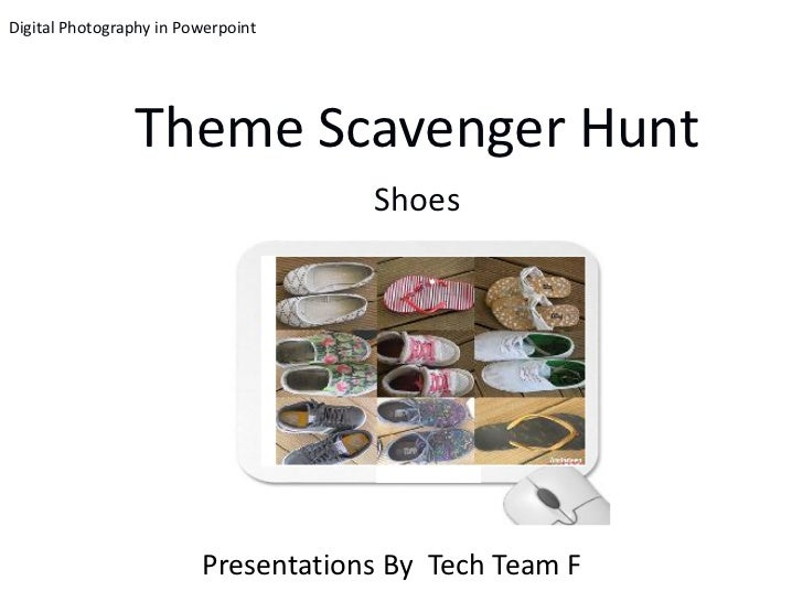 Digital Photography in Powerpoint                Theme Scavenger Hunt                                     Shoes           ...