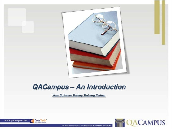 QACampus – An Introduction     Your Software Testing Training Partner