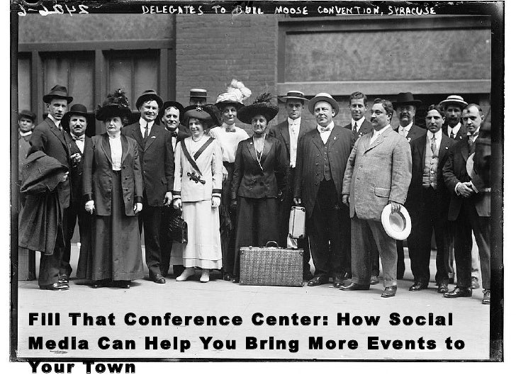 Fill That Conference Center: How Social Media Can Help You Bring More Events to Your Town Sheila Scarborough, Tourism Curr...