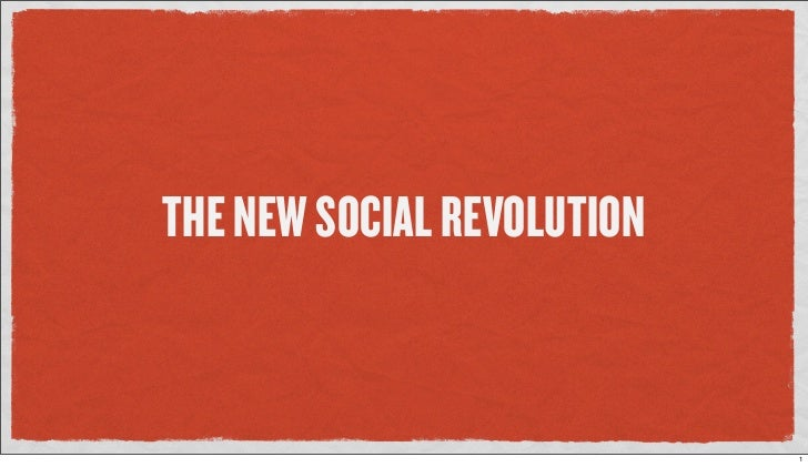THE NEW SOCIAL REVOLUTION                               1