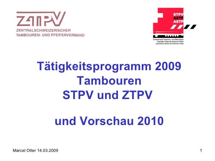 Tätigkeitsprogramm 2009 Tambouren STPV und ZTPV  und Vorschau 2010