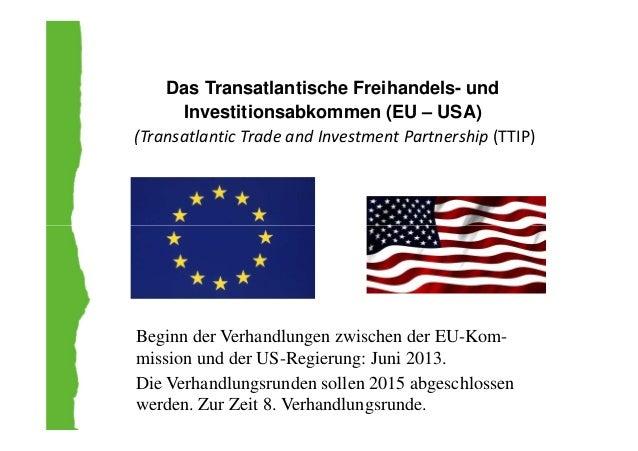 Das Transatlantische Freihandels- und Investitionsabkommen (EU – USA) (Transatlantic Trade and Investment Partnership (TTI...