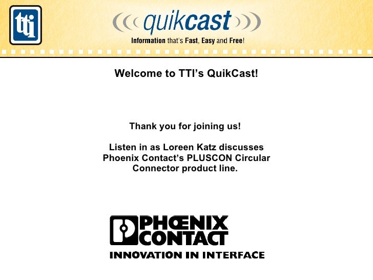<ul><li>Welcome to TTI's QuikCast! </li></ul>     TTI Quikcast      Boone   2007 Thank you for joining us!  Listen in as L...