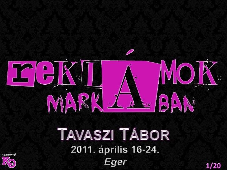 Tavaszi Tábor<br />2011. április 16-24.<br />Eger<br />