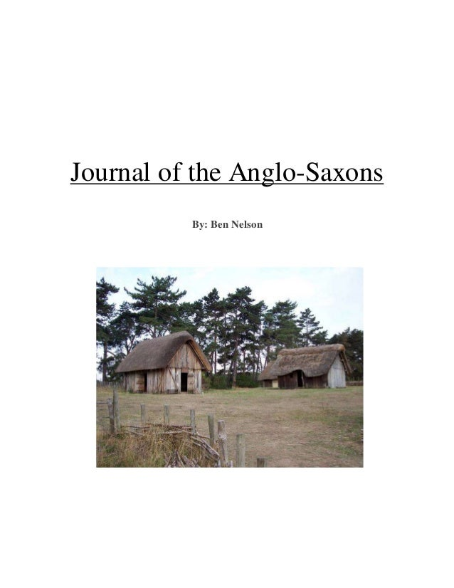 Journal of the Anglo-Saxons By: Ben Nelson