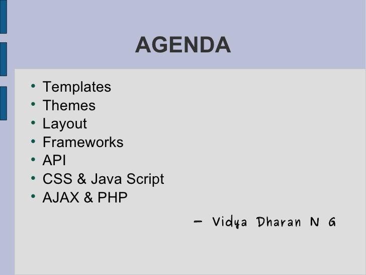 AGENDA <ul><li>Templates </li></ul><ul><li>Themes </li></ul><ul><li>Layout </li></ul><ul><li>Frameworks </li></ul><ul><li>...