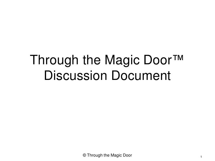 Through the Magic Door™   Discussion Document            © Through the Magic Door   1