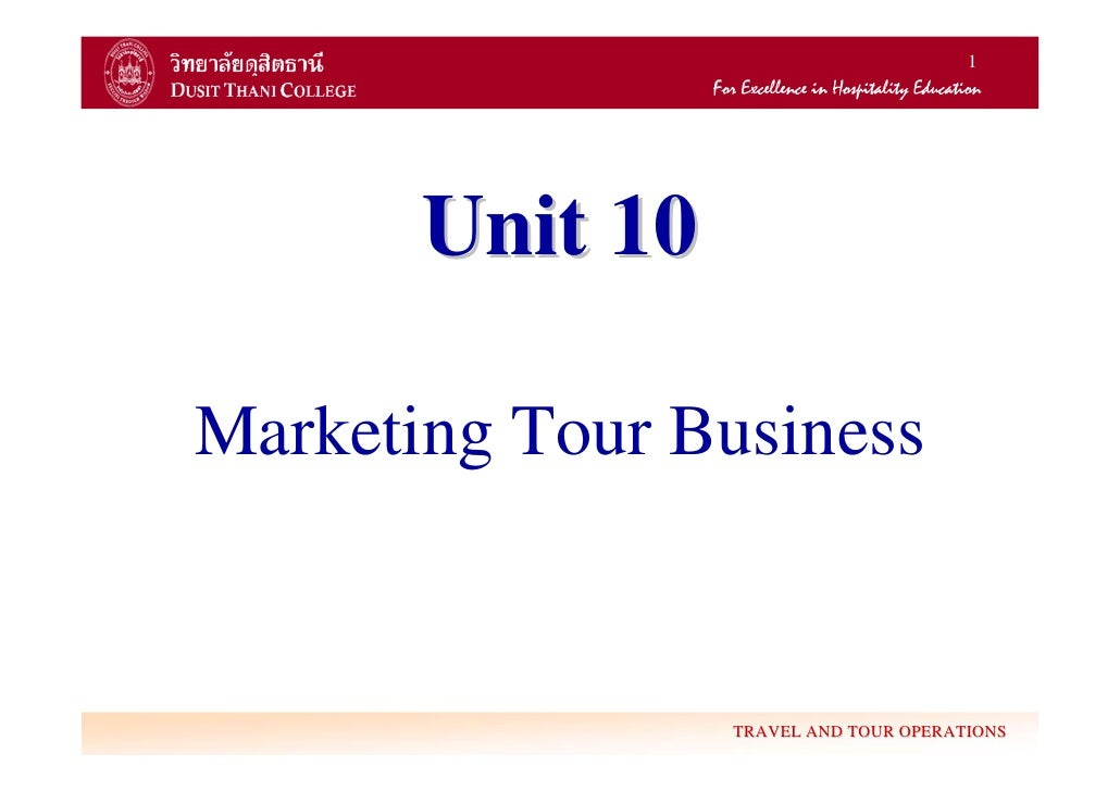 1       Unit 10Marketing Tour Business                 TRAVEL AND TOUR OPERATIONS