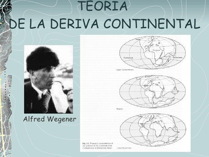 TEORÍA  DE LA DERIVA CONTINENTAL Alfred Wegener