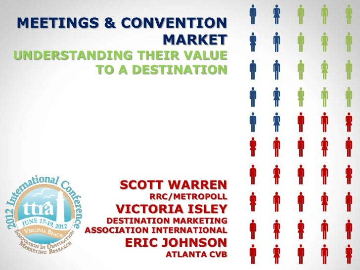 MEETINGS & CONVENTION                              MARKETUNDERSTANDING THEIR VALUE                                   ...