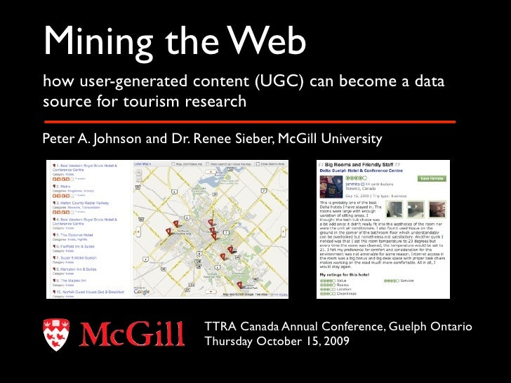 Mining the Web how user-generated content (UGC) can become a data source for tourism research  Peter A. Johnson and Dr. Re...