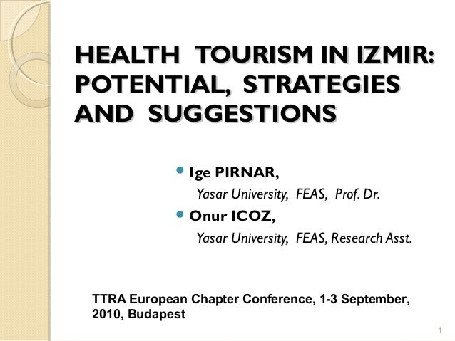 HEALTH  TOURISM IN IZMIR: POTENTIAL,  STRATEGIES AND  SUGGESTIONS
