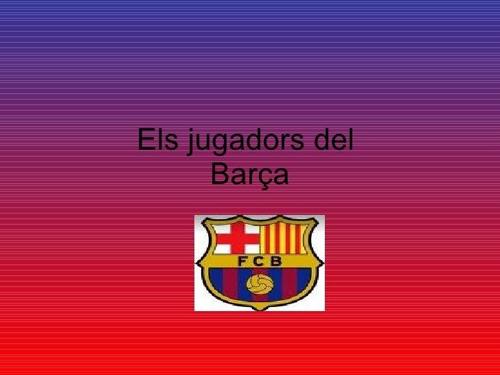 Els jugadors del  Barça