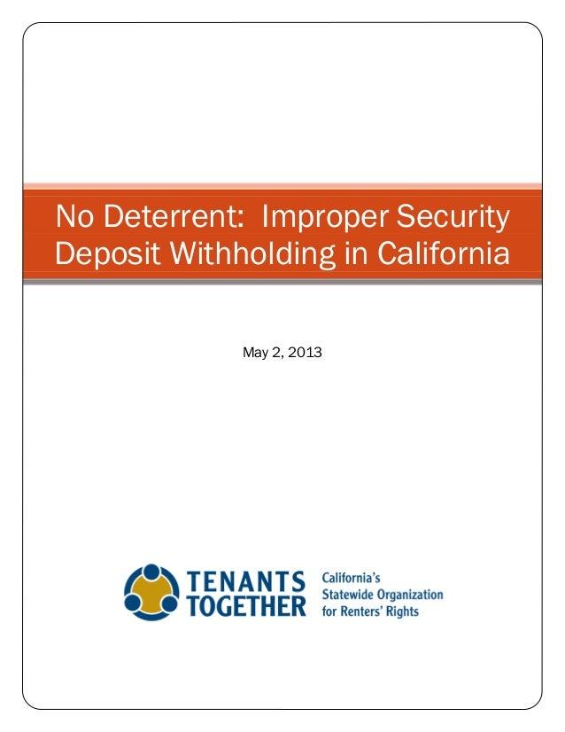No Deterrent: Improper SecurityDeposit Withholding in CaliforniaMay 2, 2013