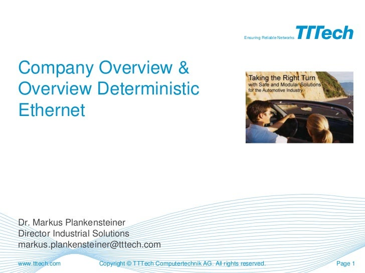 Ensuring Reliable NetworksCompany Overview &Overview DeterministicEthernetDr. Markus PlankensteinerDirector Industrial Sol...