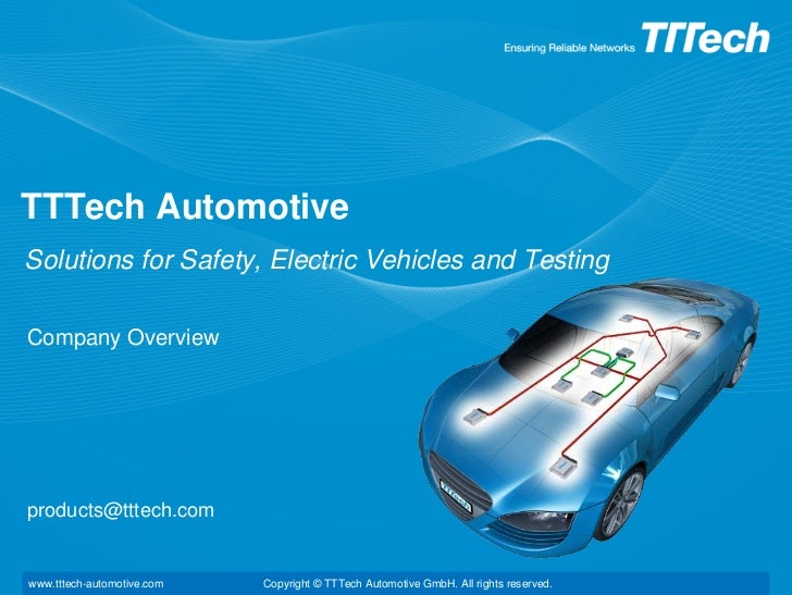 TTTech AutomotiveSolutions for Safety, Electric Vehicles and TestingCompany Overviewproducts@tttech.comwww.tttech-automoti...