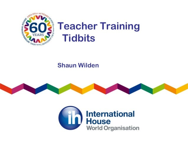 Teacher TrainingTidbitsShaun Wilden