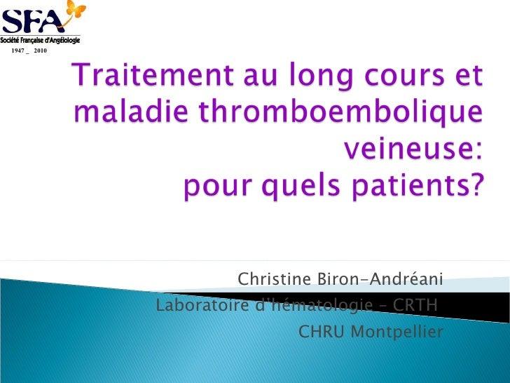 Christine Biron-Andréani Laboratoire d'hématologie – CRTH  CHRU Montpellier 1947 _  2010