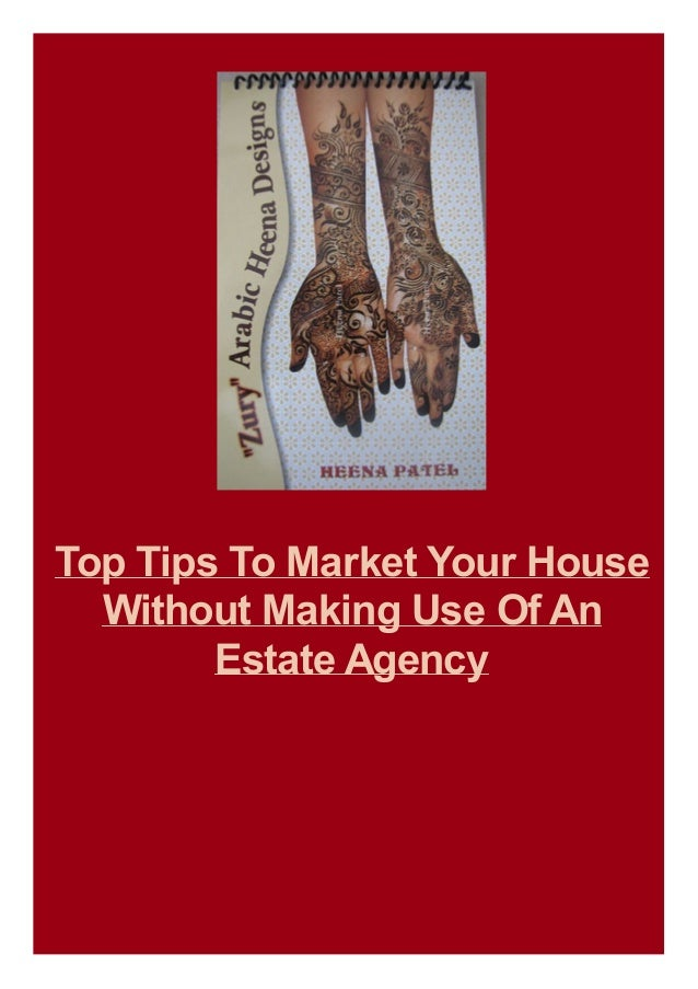 Top Tips To Market Your House Without Making Use Of An Estate Agency