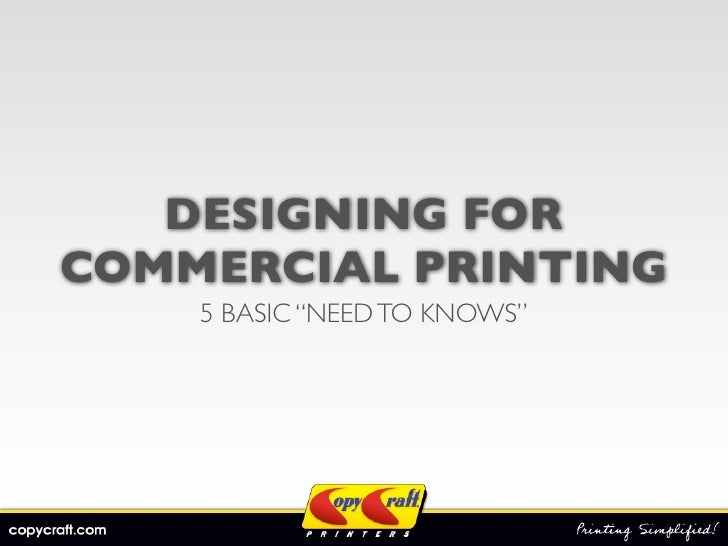 "DESIGNING FOR COMMERCIAL PRINTING     5 BASIC ""NEED TO KNOWS"""