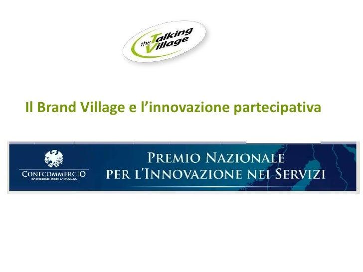 SCENE<br />Il BrandVillage e l'innovazione partecipativa<br />