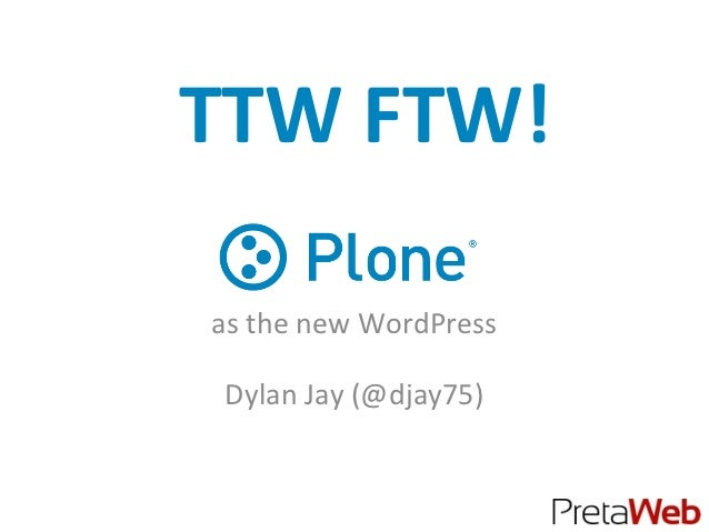 TTW FTW: Plone as the new wordpress