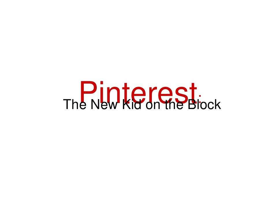 Pinterest:The New Kid on the Block