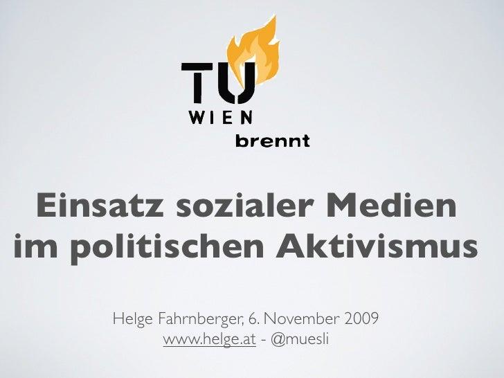 Einsatz sozialer Medien im politischen Aktivismus      Helge Fahrnberger, 6. November 2009             www.helge.at - @mue...