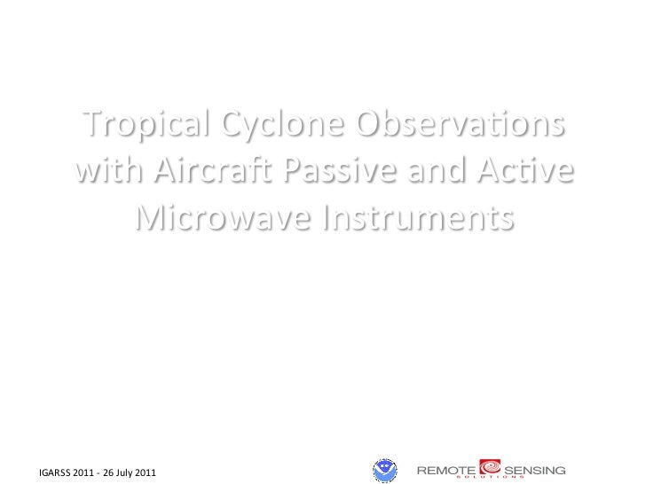 Tropical	  Cyclone	  Observa2ons	              with	  Aircra7	  Passive	  and	  Ac2ve	                 Microwave	  Instrum...