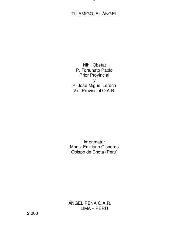 1 TU AMIGO, EL ÁNGEL Nihil Obstat P. Fortunato Pablo Prior Provincial y P. José Miguel Lerena Vic. Provincial O.A.R. Impri...
