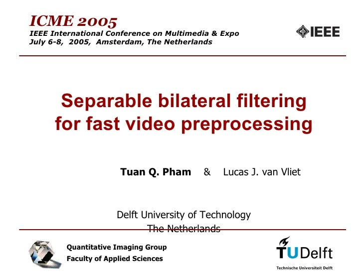 Separable bilateral filtering for fast video preprocessing
