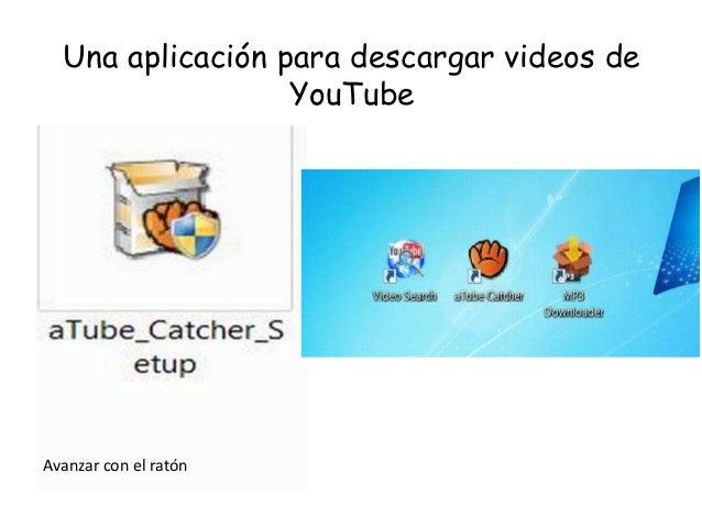 Tube catcher  para descargar  videos de web y de you tube