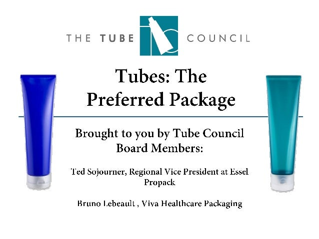 Tubes: The preferred package