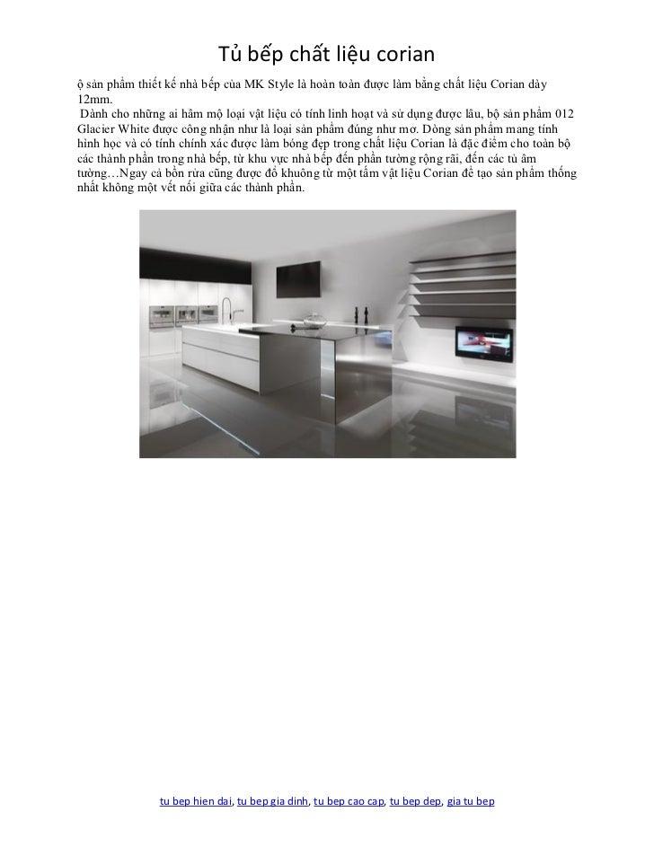 Tủ bếp chất liệu corianộ sản phẩm thiết kế nhà bếp của MK Style là hoàn toàn được làm bằng chất liệu Corian dày12mm. Dành ...