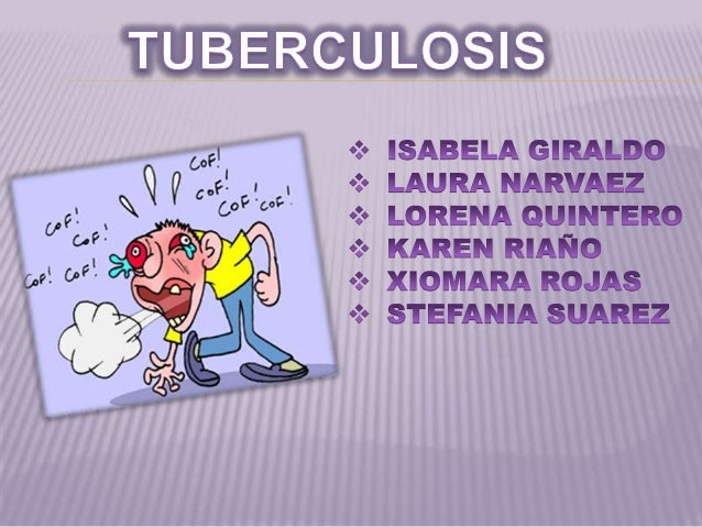  La tuberculosis es una enfermedad infecciosa que suele afectar a los pulmones y es causada por una bacteria (Mycobacteri...
